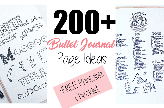 200+ Bullet Journal Ideas to Try This Year + Printable Checklist