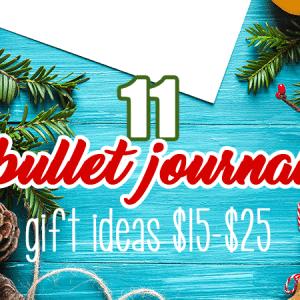 Bullet Journal Gift Ideas Under $25