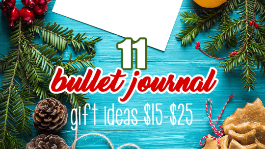 Bullet Journal Gift Ideas Under $25
