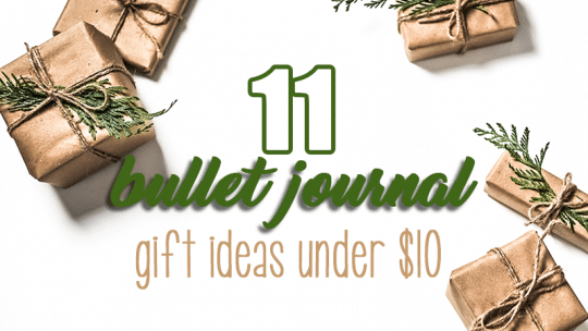 Bullet Journal Gift Ideas Under $10
