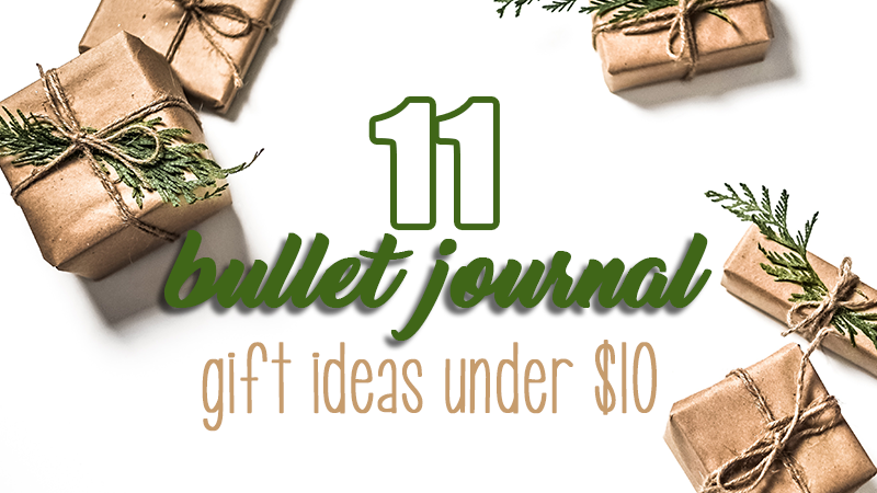 Bullet Journal Gift Ideas Under $10