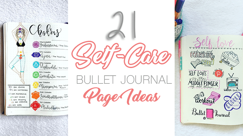 21 Self-Care Bullet Journal Page Ideas to Lift Your Spirits