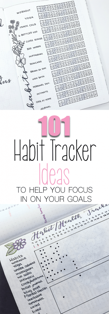 101 Habit Tracker Ideas for Your Bullet Journal. I have made it easy to find habits relevant to your life and goals by categorizing each list of habits.