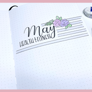 My May Health and Fitness Journal Setup
