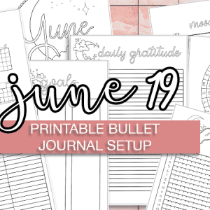 June 2019 Printable Bullet Journal Setup