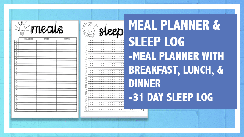 Printable sleep log and meal planner