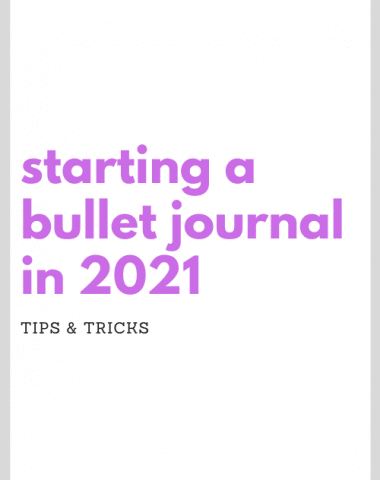 Tips for starting a bullet journal in 2021